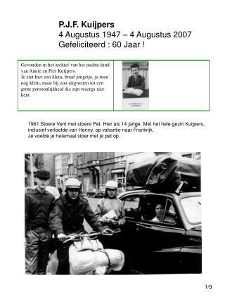 P.J.F. Kuijpers 4 Augustus 1947 – 4 Augustus 2007 Gefeliciteerd : 60 Jaar !