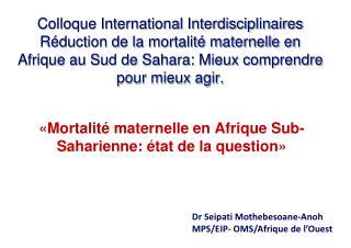 «Mortalité maternelle en Afrique Sub-Saharienne: état de la question»