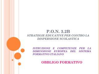 P.O.N.  3.2B STRATEGIE EDUCATIVE PER CONTRO LA DISPERSIONE SCOLASTICA