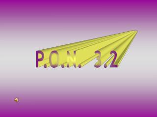 P.O.N.  3.2
