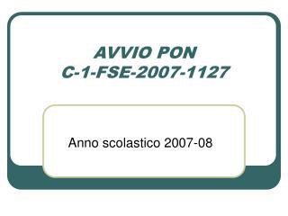 AVVIO PON C-1-FSE-2007-1127