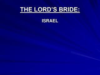THE LORD'S BRIDE: