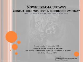 Ustawa z dnia 16 września 2011 r.  o zmianie ustawy o ochronie zwierząt