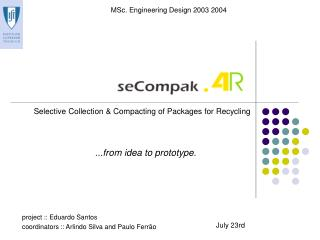 Selective Collection & Compacting of Packages for Recycling