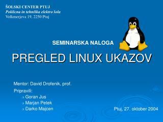 PREGLED LINUX UKAZOV