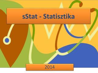 sStat  - Statisztika