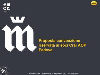 Proposta convenzione riservata  ai soci Cral AOP Padova