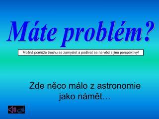Máte problém?