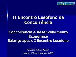 Patricia Agra Araujo  Lisboa, 29 de maio de 2006