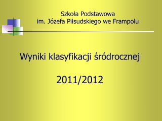 Wyniki klasyfikacji śródrocznej 2011/2012