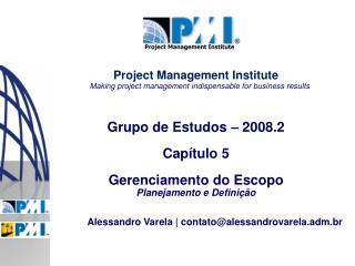 Grupo de Estudos – 2008.2 Capítulo 5 Gerenciamento do Escopo Planejamento e Definição