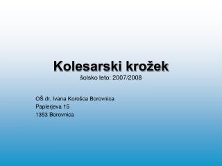 Kolesarski krožek šolsko leto: 2007/2008