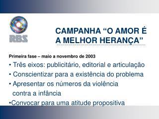 """CAMPANHA """"O AMOR É A MELHOR HERANÇA"""""""