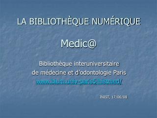 LA BIBLIOTHÈQUE NUMÉRIQUE  Medic@