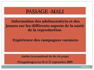 PASSAGE -MALI