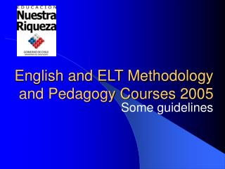 English and ELT Methodology and Pedagogy Courses 2005