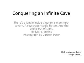 Conquering an Infinite Cave