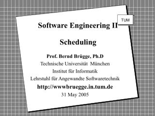 Software Engineering II Scheduling