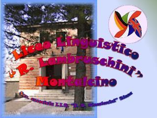 """Liceo  Linguistico """"R. Lambruschini"""" Montalcino"""