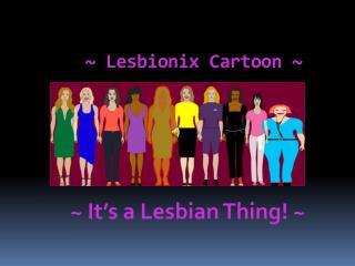 ~ Lesbionix Cartoon ~