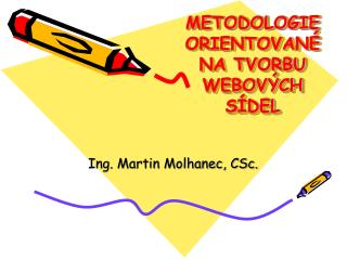 METODOLOGIE ORIENTOVANÉ NA TVORBU WEBOVÝCH SÍDEL