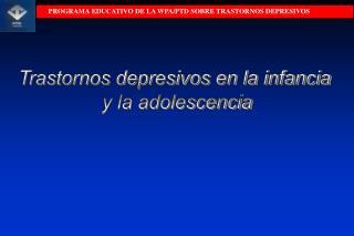 Trastornos depresivos en la infancia  y la adolescencia