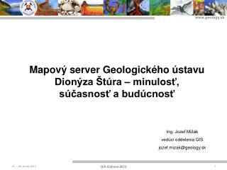 Mapový server Geologického ústavu Dionýza Štúra – minulosť, súčasnosť a budúcnosť