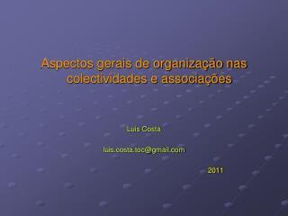 Aspectos gerais de organização nas colectividades e associações Luis Costa