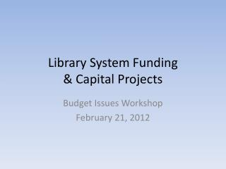 Library System Funding  & Capital Projects