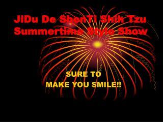 JiDu De ShenTi Shih Tzu Summertime Style Show