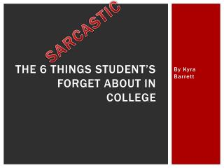 The 6 Things Student�s Forget About in College