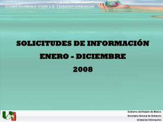 SOLICITUDES DE INFORMACIÓN ENERO - DICIEMBRE 2008