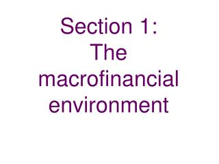 Section 1:   The macrofinancial environment