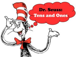 Dr. Seuss:  Tens and Ones