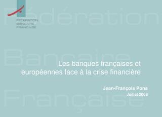 Les banques fran aises et europ ennes face   la crise financi re