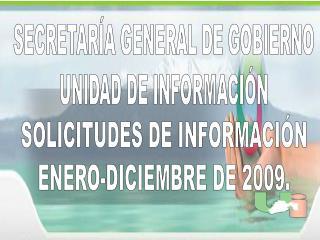 SECRETARÍA GENERAL DE GOBIERNO UNIDAD DE INFORMACIÓN