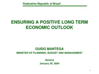 ENSURING A POSITIVE LONG TERM  ECONOMIC OUTLOOK