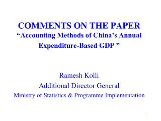 COMMENTS ON THE PAPER   Accounting Methods of China s Annual Expenditure-Based GDP