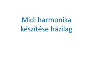 Midi harmonika készítése házilag