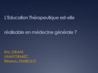 L Education Th rapeutique est-elle r alisable en m decine g n rale