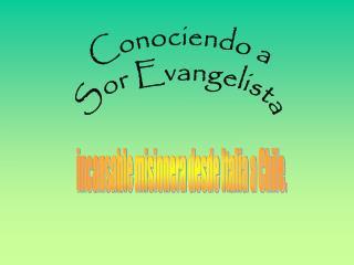 Conociendo a Sor Evangelista