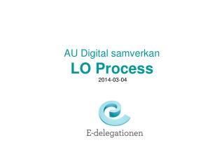 AU Digital samverkan LO Process