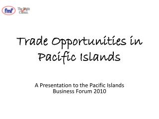 Trade Opportunities in Pacific Islands