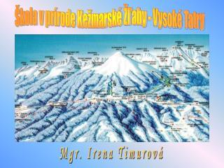Škola v prírode Kežmarské Žľaby - Vysoké Tatry
