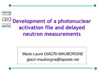 Development of a photonuclear activation file and delayed neutron measurements