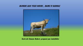 BLONDE AUX YEUX NOIRS , DAME D'AUBRAC