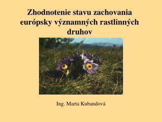 Zhodnotenie stavu zachovania eur�psky v�znamn�ch rastlinn�ch druhov