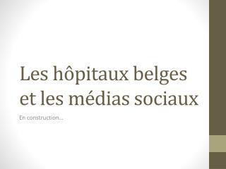 Les h�pitaux belges et les m�dias sociaux