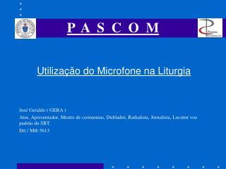 Utilização do Microfone na Liturgia José Geraldo ( GERA )