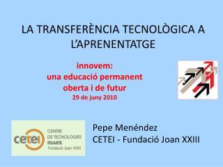 LA TRANSFERÈNCIA TECNOLÒGICA A L'APRENENTATGE